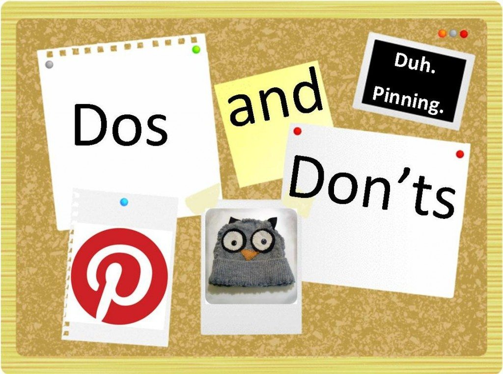 The Dos and Don'ts of Pinterest: A Beginner's Guide