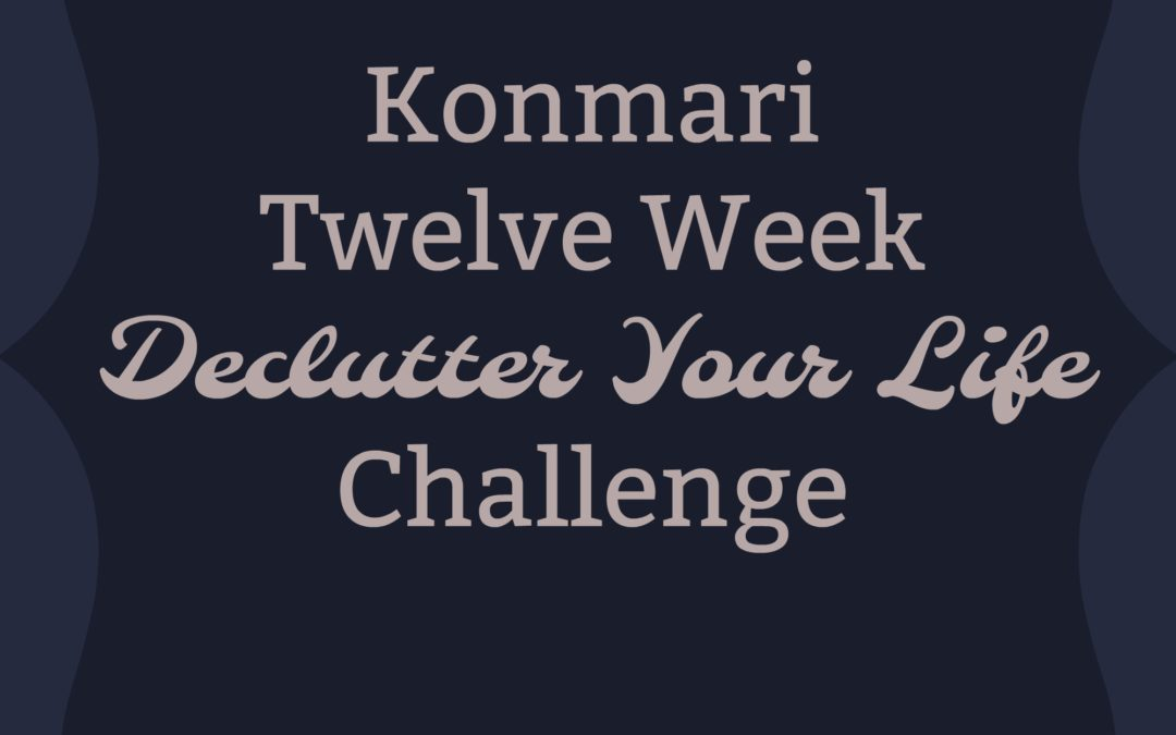 Konmari Your Way to Peace–10 Week Konmari Challenge